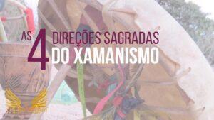 as 4 direções sagradas do xamanismo
